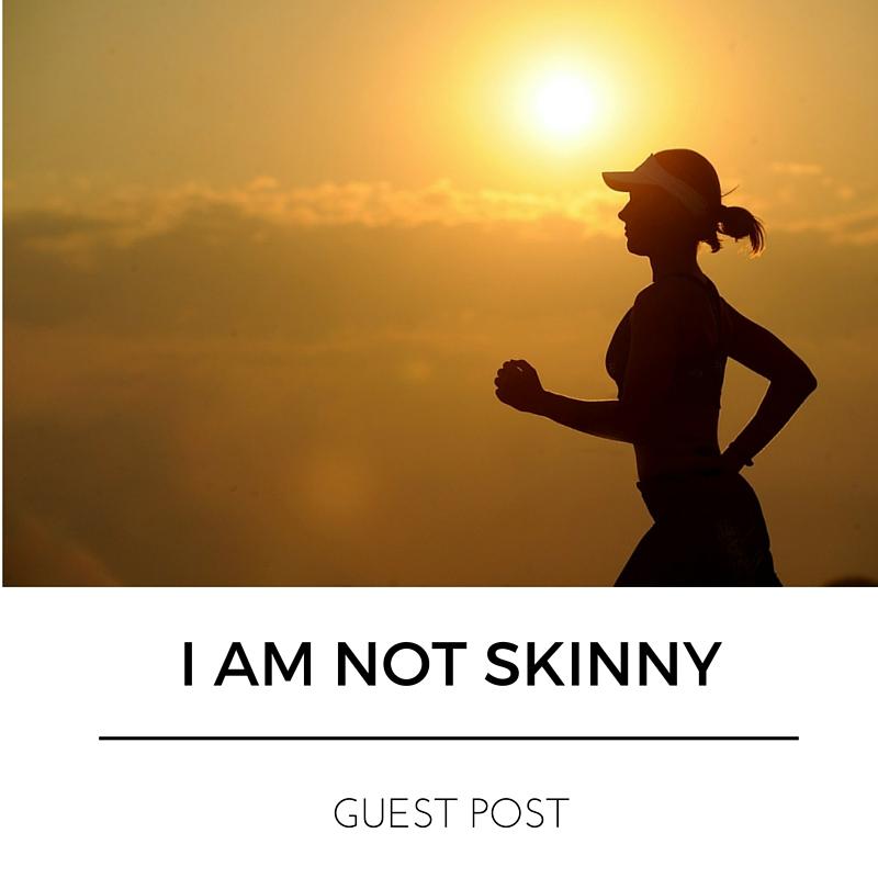 I AM NOT SKINNY
