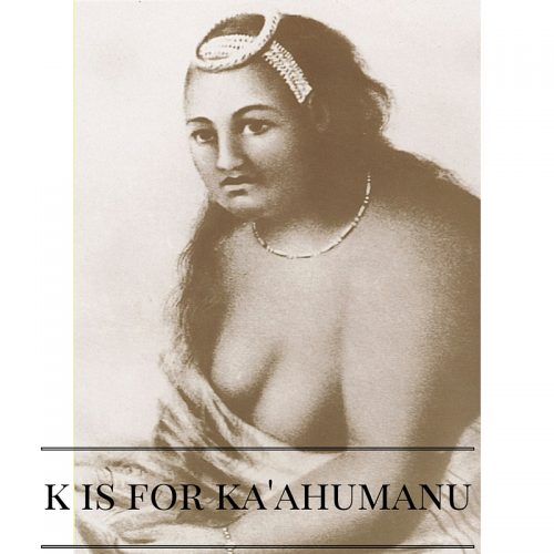 k is for ka'ahumanu
