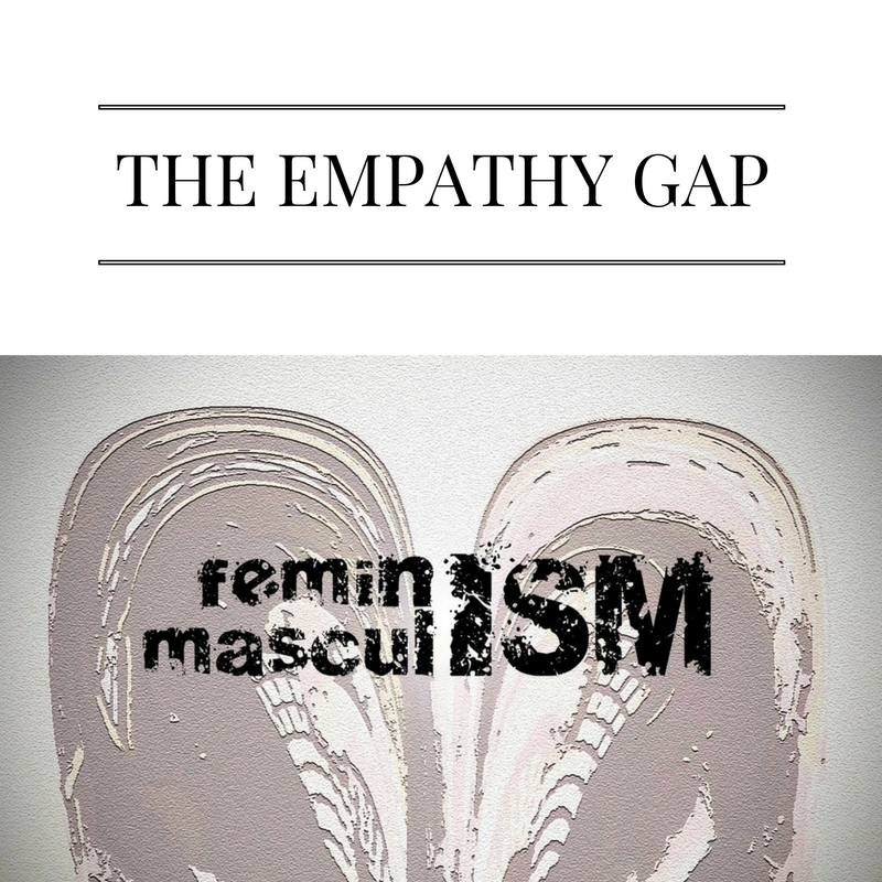 Last night I attended a film screening of the documentary The Empathy Gap: Masculinity and the Courage to Change. The filmmaker, Thomas Keith, ...